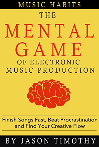 Music Habits - The Mental Game of Electronic Music Production