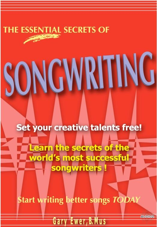The Essential Secrets of Songwriting
